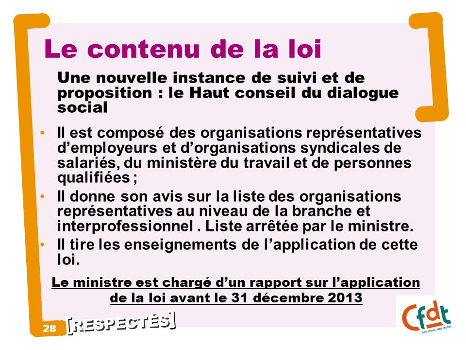 Le contenu de la loi Une nouvelle instance de suivi et de proposition : le Haut conseil du dialogue social.