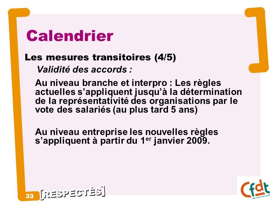 Calendrier Validité des accords : 33 Les mesures transitoires (4/5)