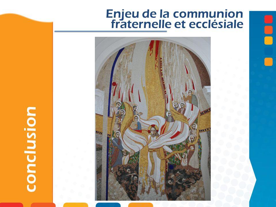 Enjeu de la communion fraternelle et ecclésiale