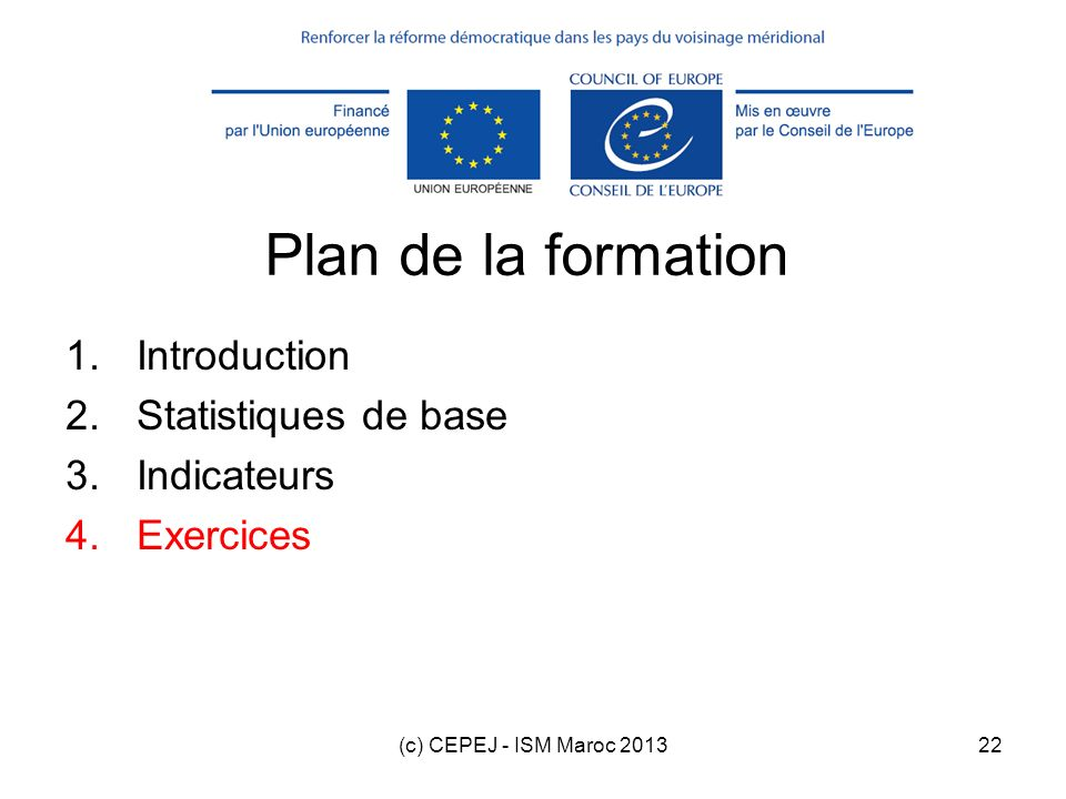 Plan de la formation Introduction Statistiques de base Indicateurs