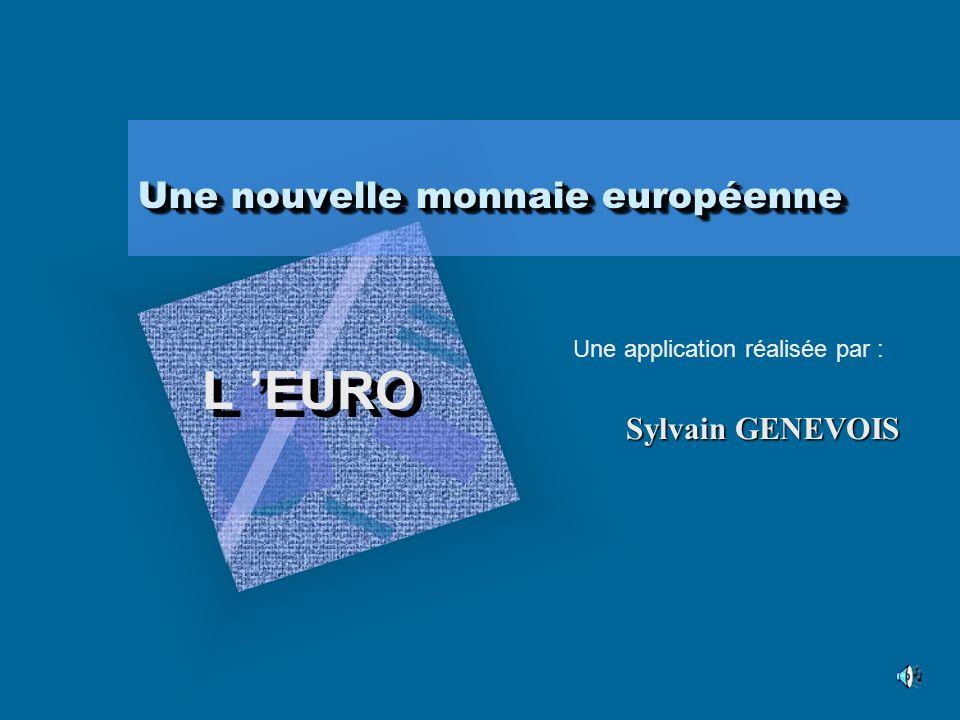 Une nouvelle monnaie européenne