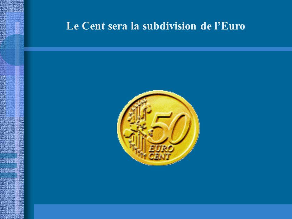 Le Cent sera la subdivision de l'Euro