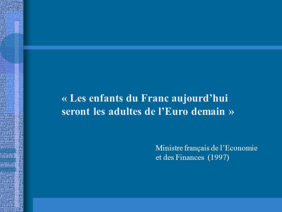 « Les enfants du Franc aujourd'hui seront les adultes de l'Euro demain »
