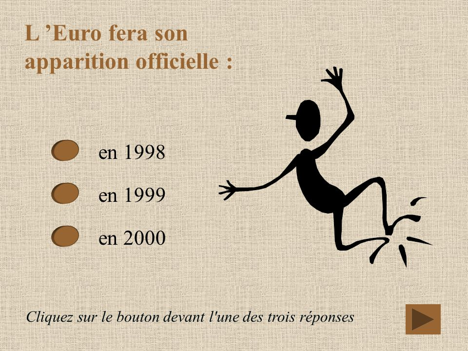 L 'Euro fera son apparition officielle :