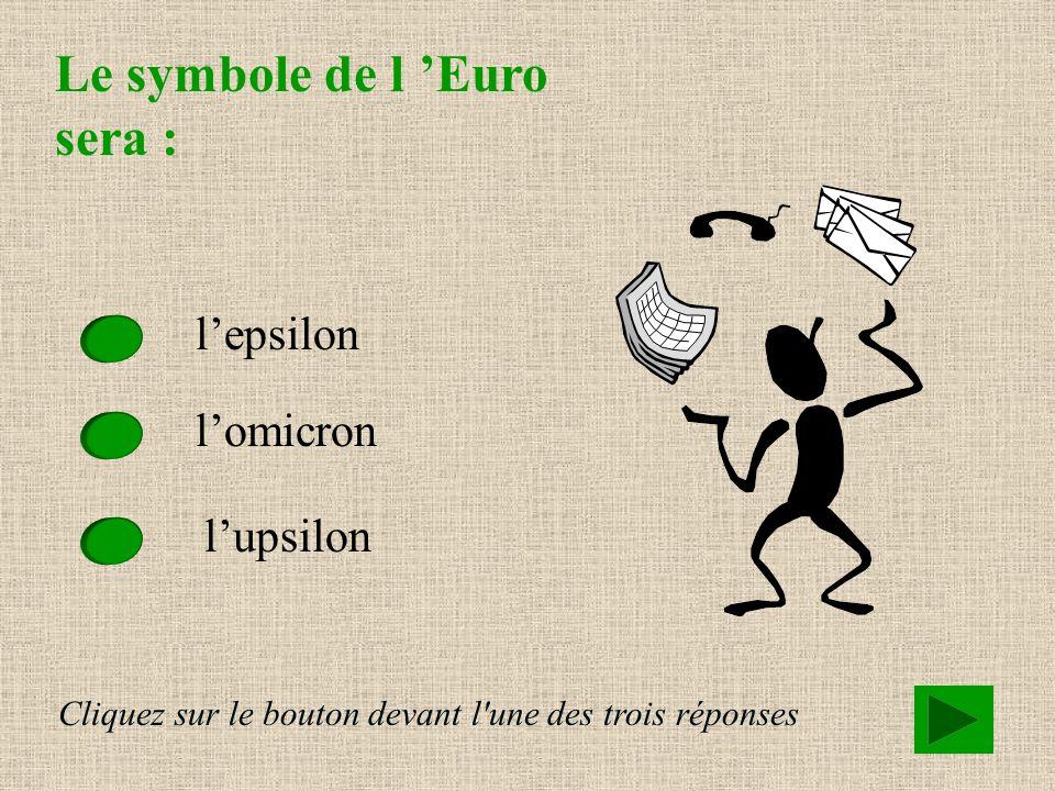 Le symbole de l 'Euro sera :