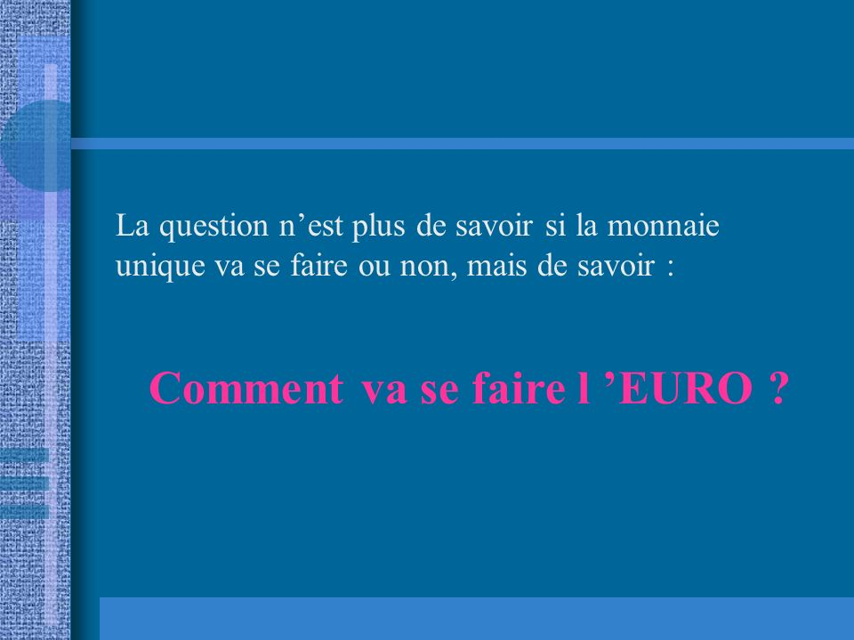 Comment va se faire l 'EURO