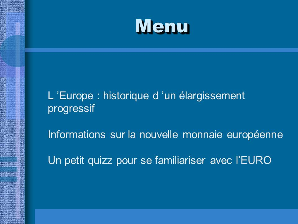 Menu L 'Europe : historique d 'un élargissement progressif