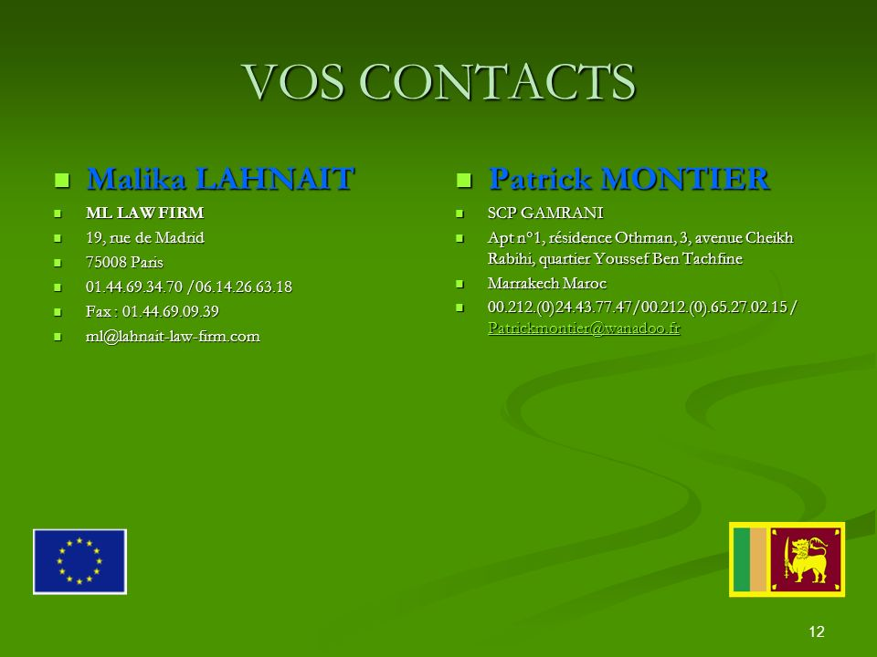 VOS CONTACTS Malika LAHNAIT Patrick MONTIER ML LAW FIRM