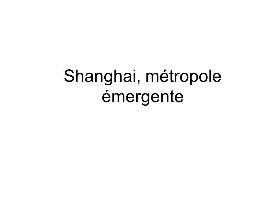 Shanghai, métropole émergente