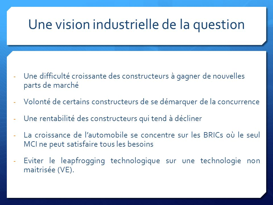 Une vision industrielle de la question