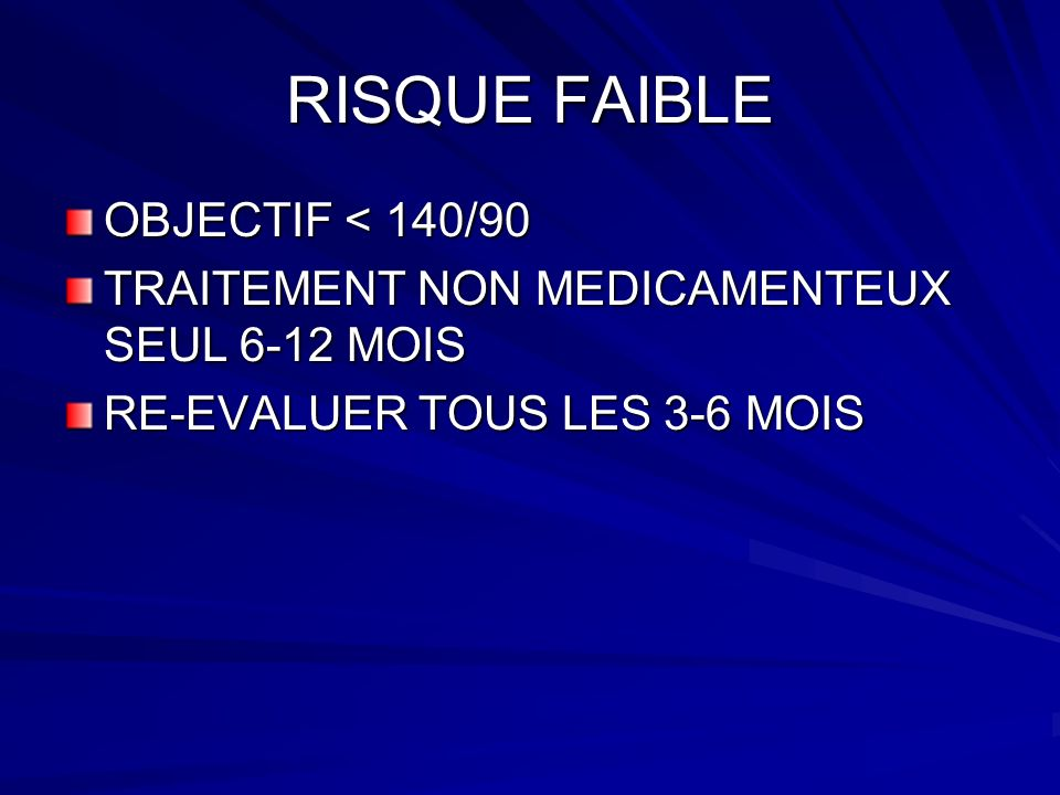 RISQUE FAIBLE OBJECTIF < 140/90