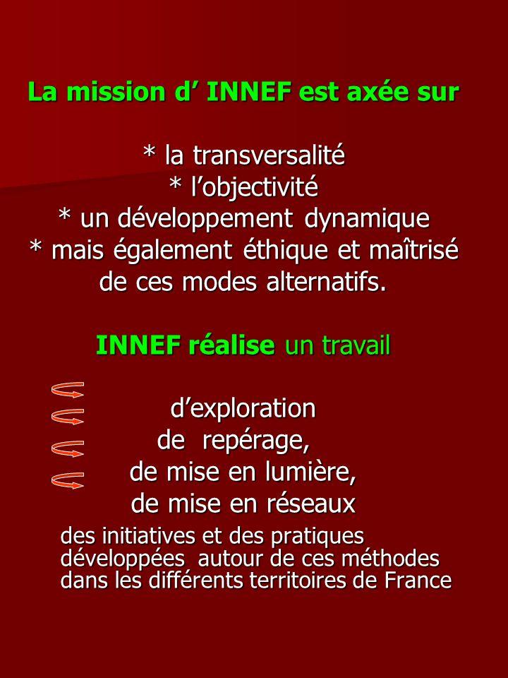 La mission d' INNEF est axée sur