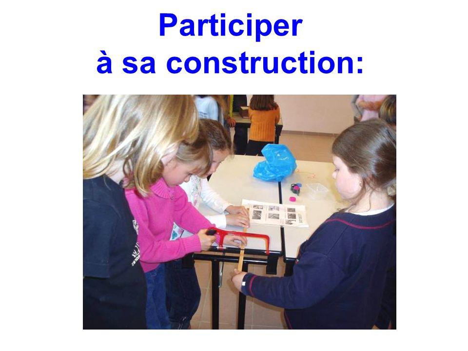 Participer à sa construction: