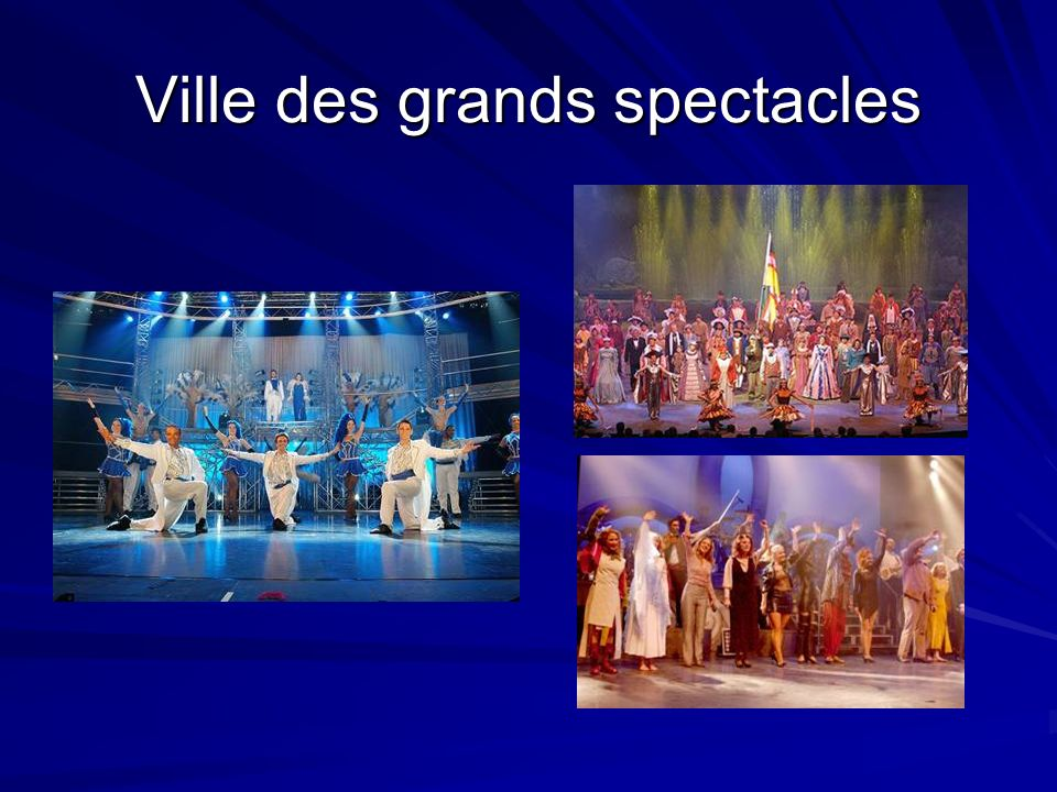 Ville des grands spectacles