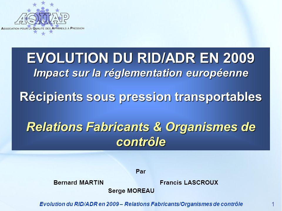 EVOLUTION DU RID/ADR EN 2009 Impact sur la réglementation européenne