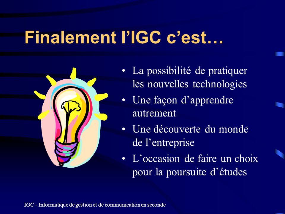 Finalement l'IGC c'est…