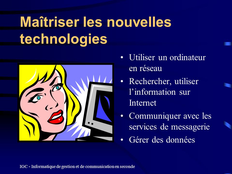 Maîtriser les nouvelles technologies