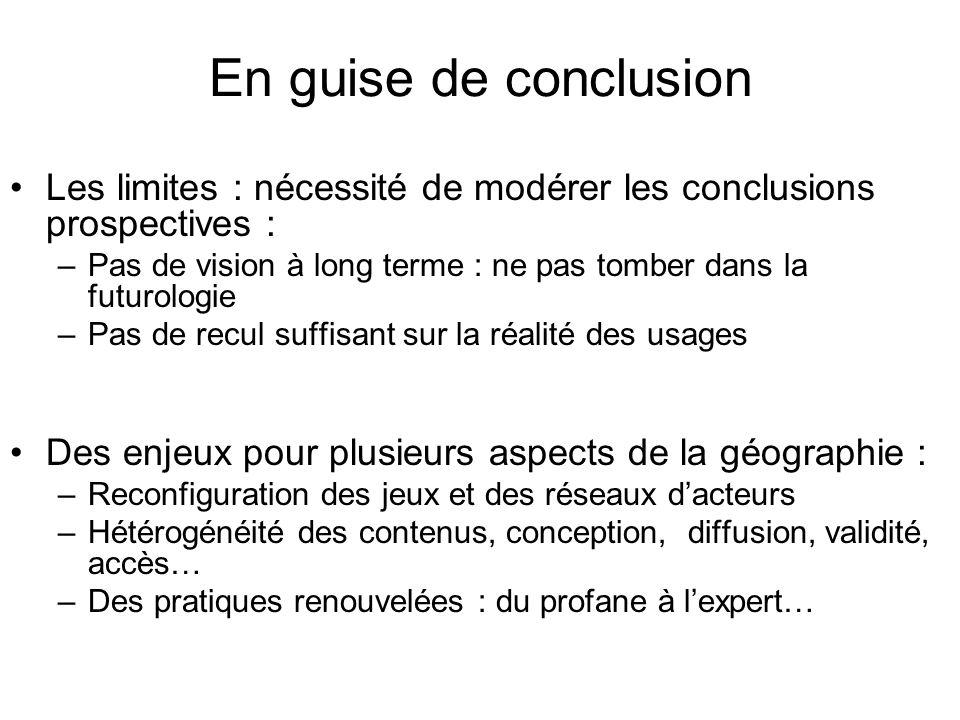 En guise de conclusion Les limites : nécessité de modérer les conclusions prospectives :