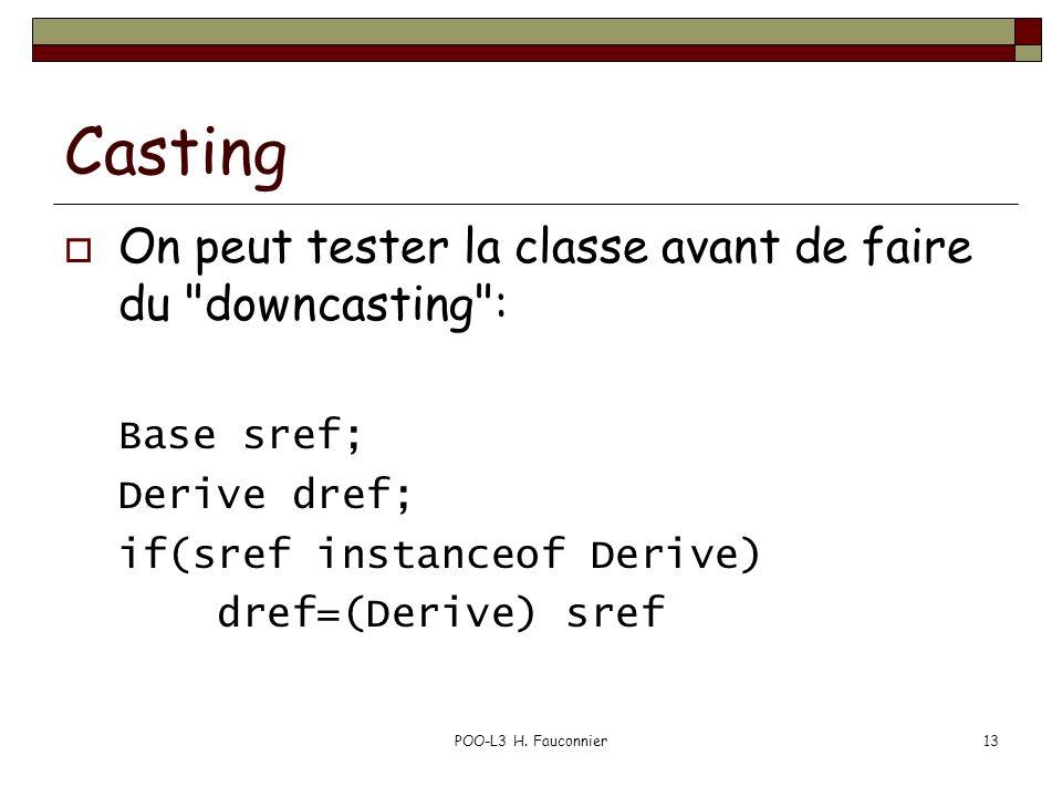 Casting On peut tester la classe avant de faire du downcasting :