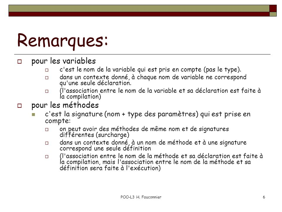 Remarques: pour les variables pour les méthodes