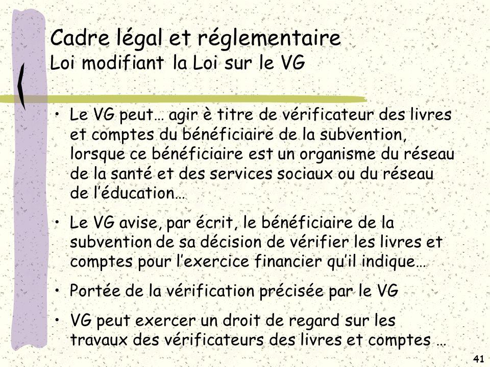 Cadre légal et réglementaire Loi modifiant la Loi sur le VG (suite)