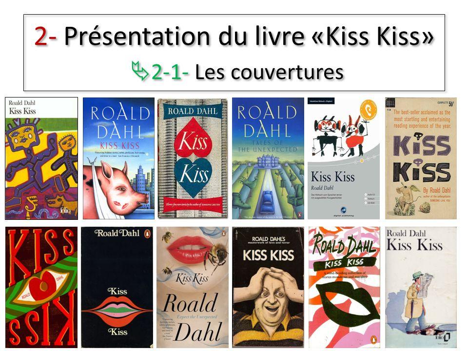 2- Présentation du livre «Kiss Kiss» 2-1- Les couvertures