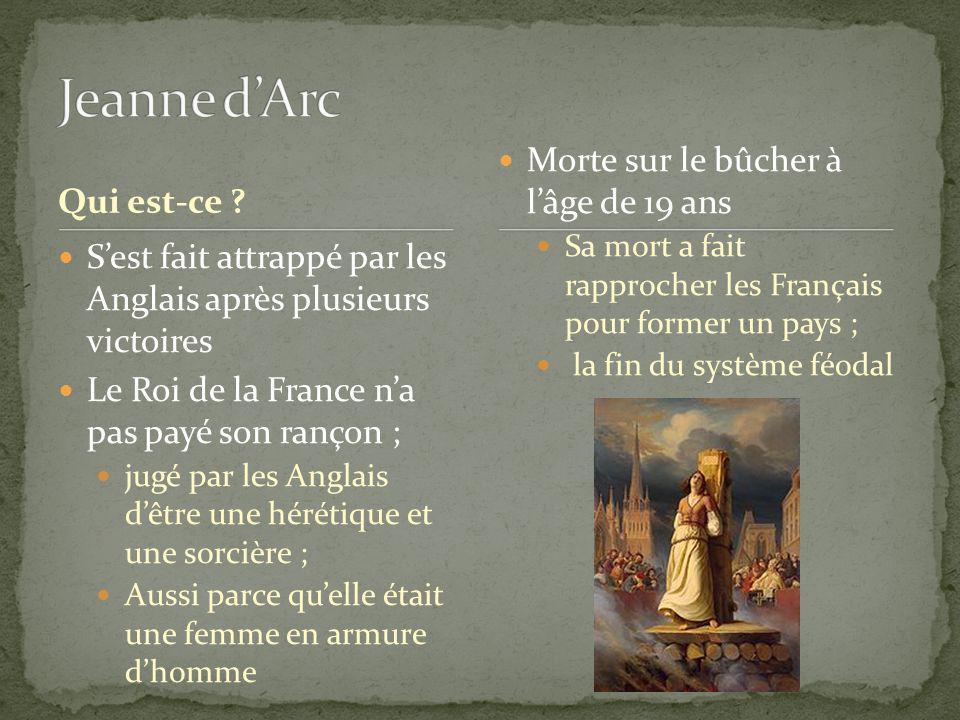 Jeanne d'Arc Morte sur le bûcher à l'âge de 19 ans Qui est-ce