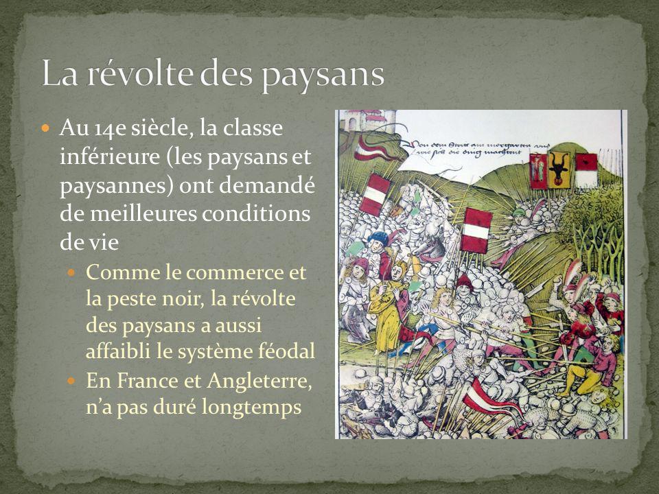 La révolte des paysans Au 14e siècle, la classe inférieure (les paysans et paysannes) ont demandé de meilleures conditions de vie.