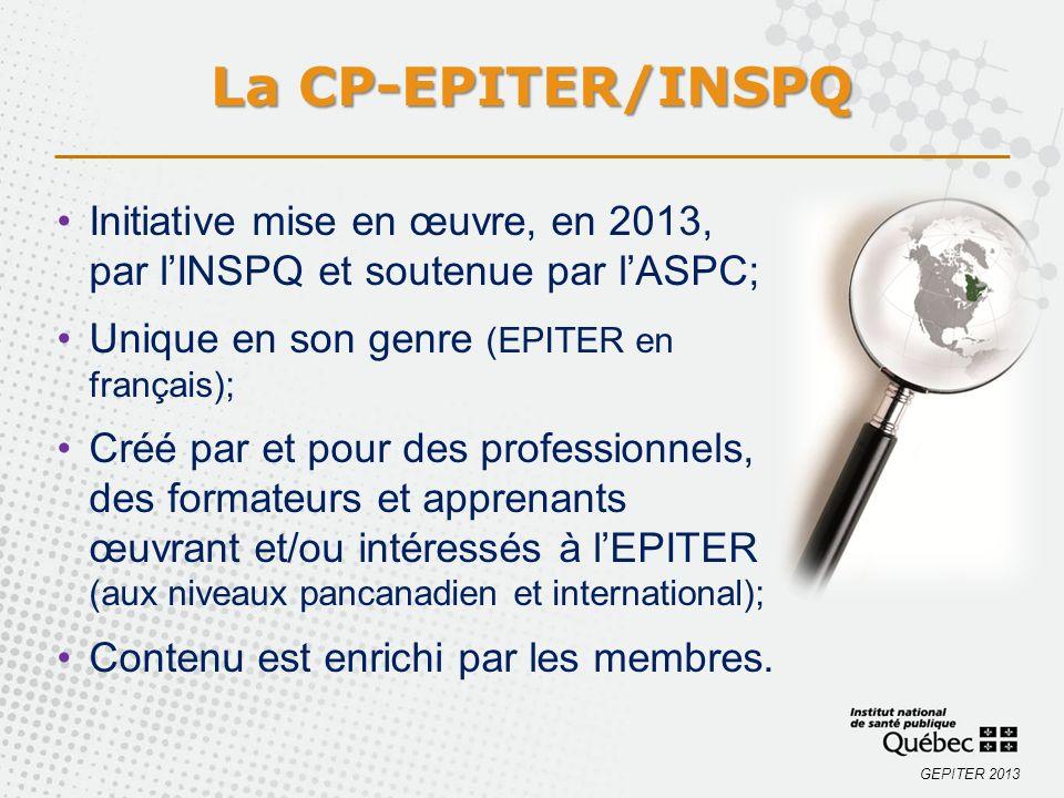 La CP-EPITER/INSPQ Initiative mise en œuvre, en 2013, par l'INSPQ et soutenue par l'ASPC; Unique en son genre (EPITER en français);
