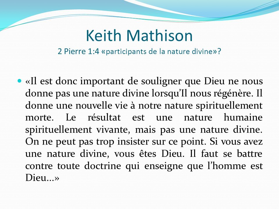 Keith Mathison 2 Pierre 1:4 «participants de la nature divine»