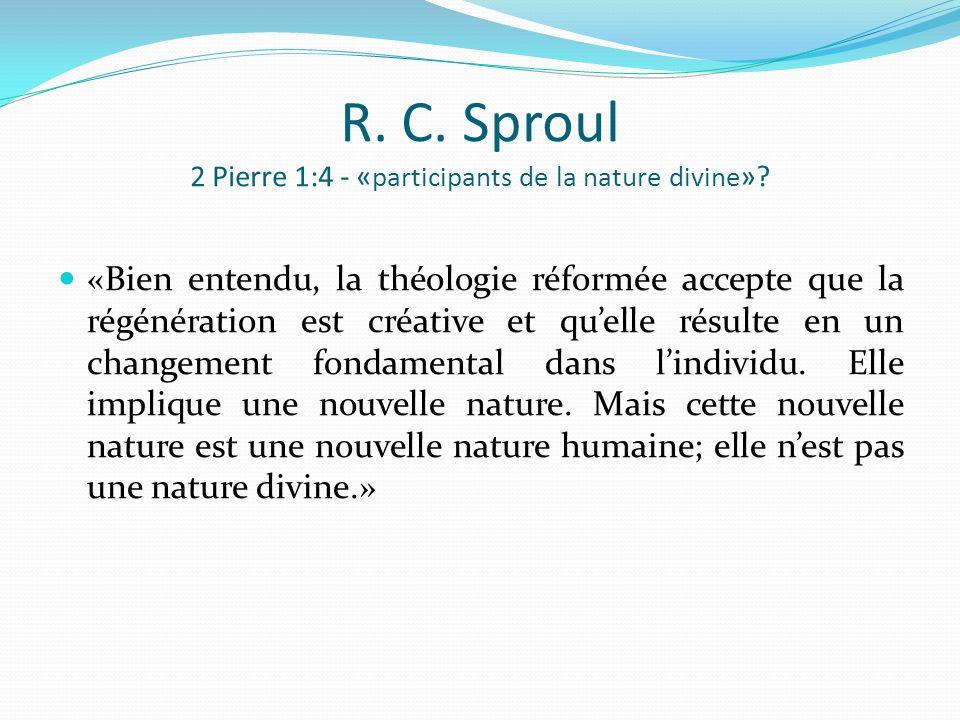 R. C. Sproul 2 Pierre 1:4 - «participants de la nature divine»