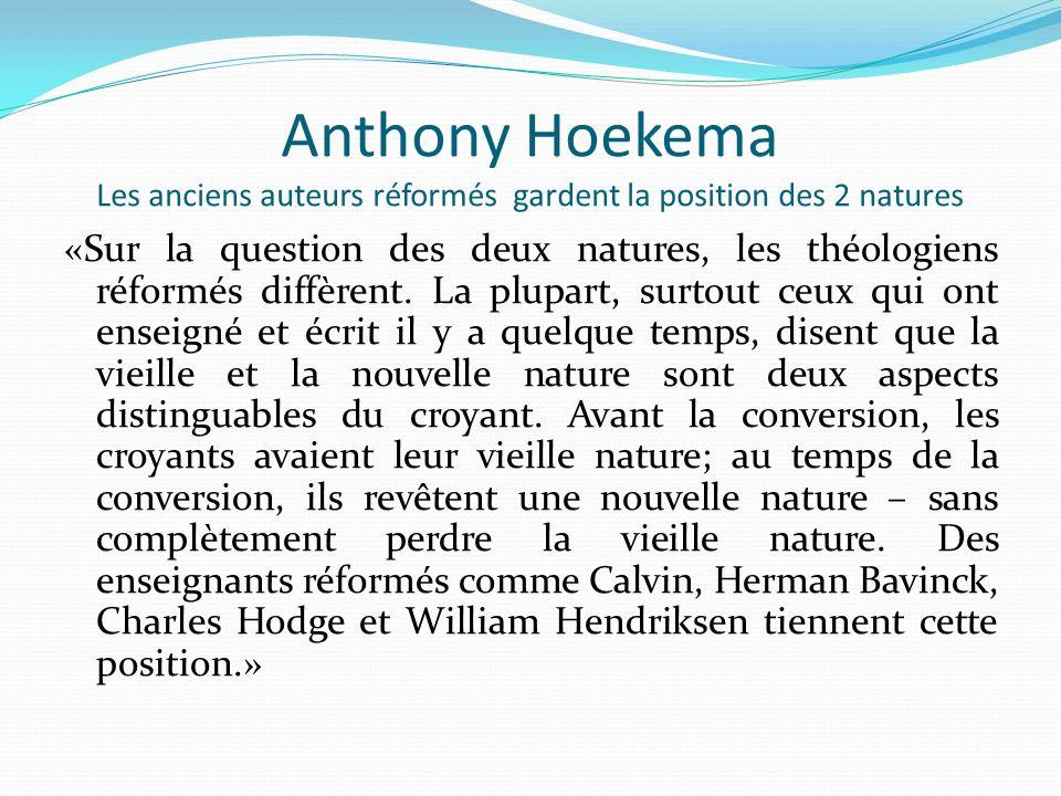 Anthony Hoekema Les anciens auteurs réformés gardent la position des 2 natures