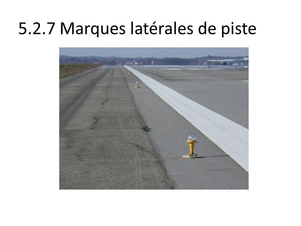 5.2.7 Marques latérales de piste
