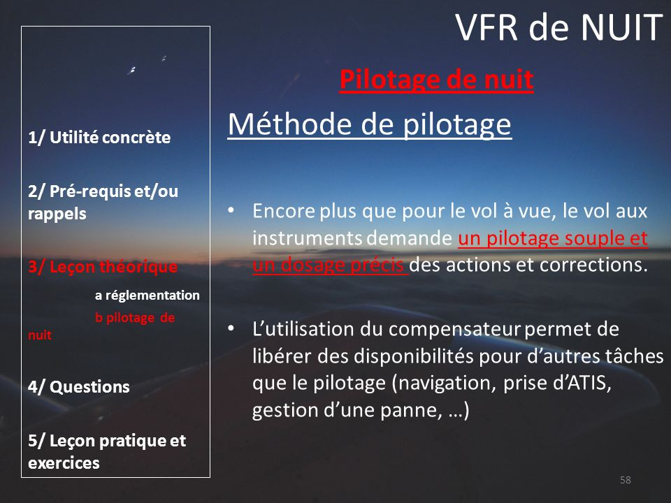 VFR de NUIT Méthode de pilotage Pilotage de nuit
