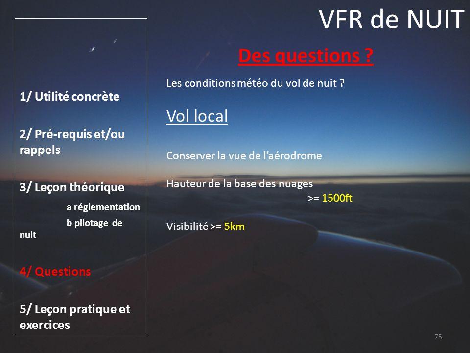 VFR de NUIT Des questions Vol local 1/ Utilité concrète