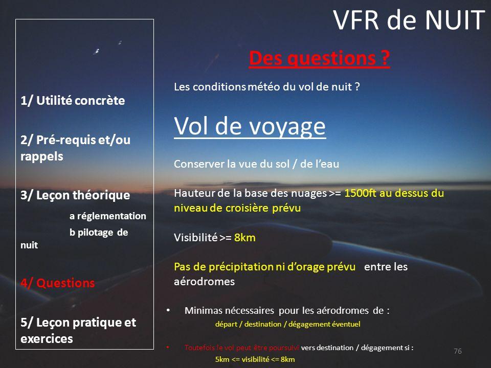 VFR de NUIT Vol de voyage Des questions 1/ Utilité concrète