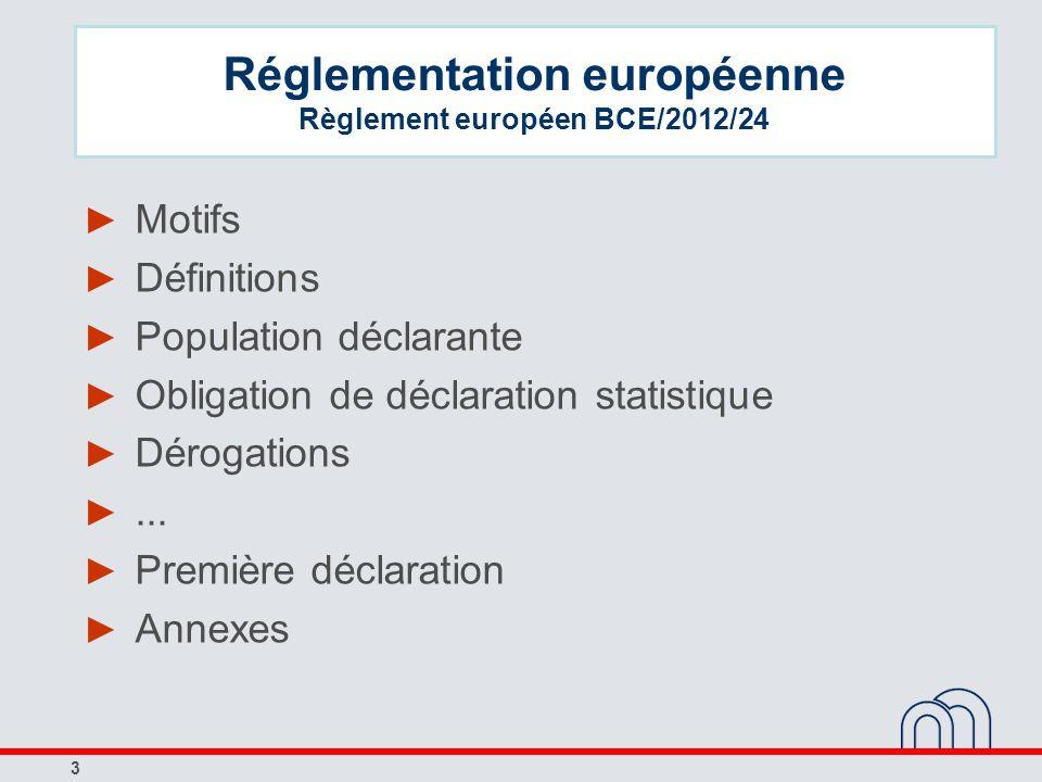 Réglementation européenne Règlement européen BCE/2012/24