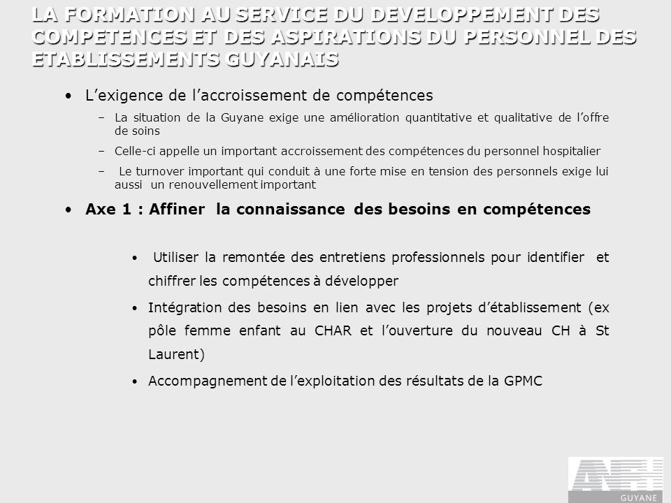 LA FORMATION AU SERVICE DU DEVELOPPEMENT DES COMPETENCES ET DES ASPIRATIONS DU PERSONNEL DES ETABLISSEMENTS GUYANAIS