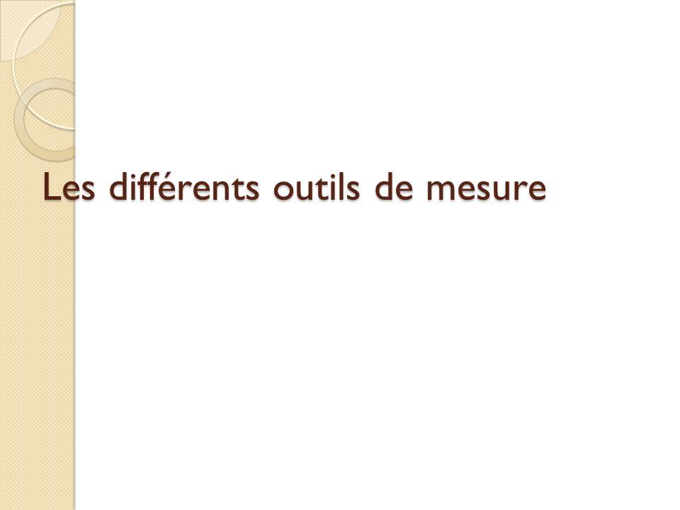 Les différents outils de mesure
