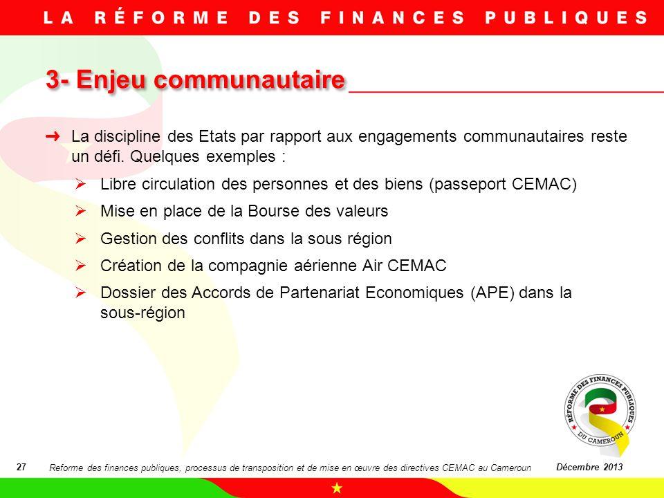 07/03/11 3- Enjeu communautaire. La discipline des Etats par rapport aux engagements communautaires reste un défi. Quelques exemples :
