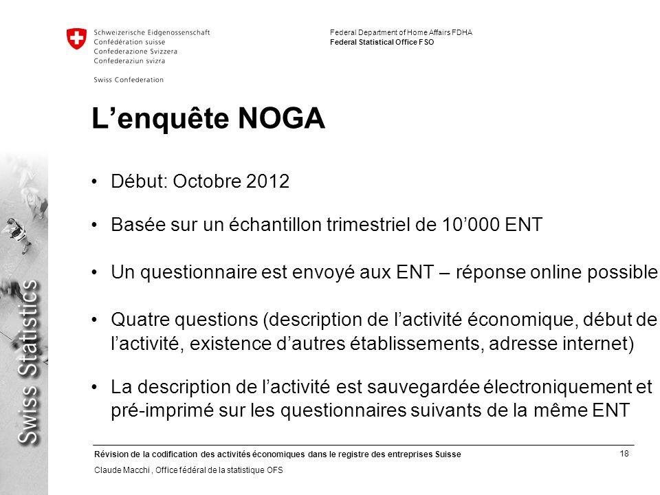 L'enquête NOGA Début: Octobre 2012
