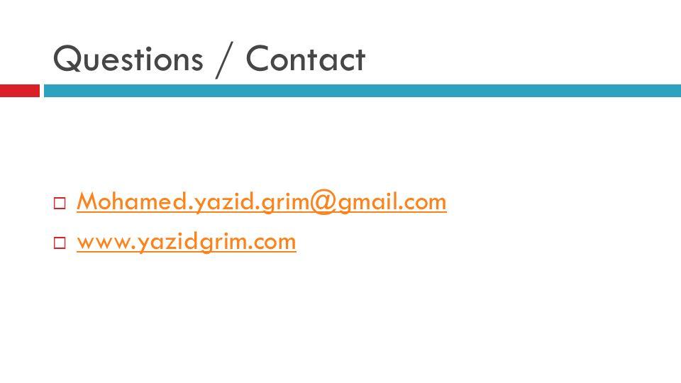 Questions / Contact Mohamed.yazid.grim@gmail.com www.yazidgrim.com