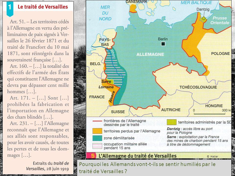 © Hatier Pourquoi les Allemands vont-t-ils se sentir humiliés par le traité de Versailles