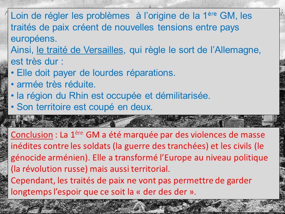 Loin de régler les problèmes à l'origine de la 1ère GM, les traités de paix créent de nouvelles tensions entre pays européens.