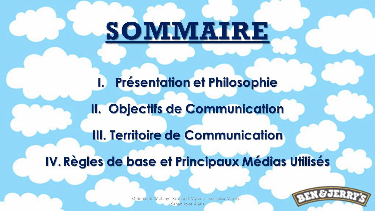 SOMMAIRE Présentation et Philosophie Objectifs de Communication