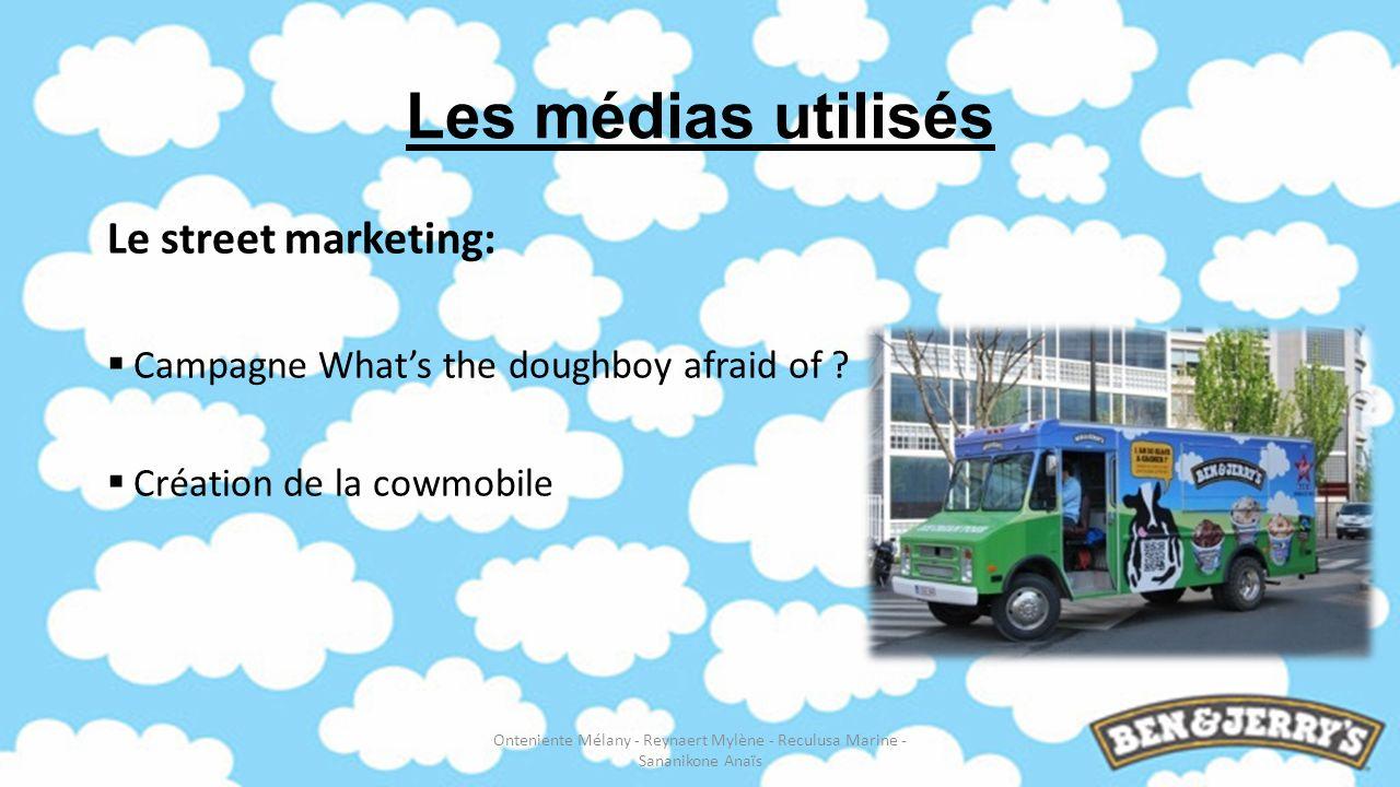 Les médias utilisés Le street marketing: