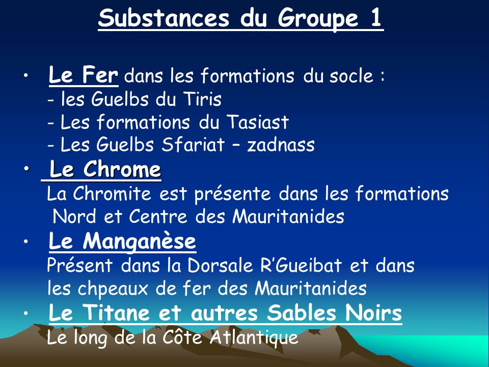 Substances du Groupe 1 Le Chrome Le Fer dans les formations du socle :