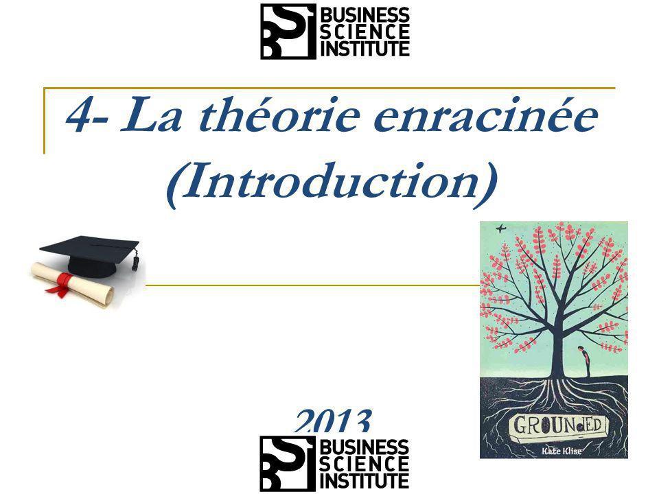 4- La théorie enracinée (Introduction) 2013