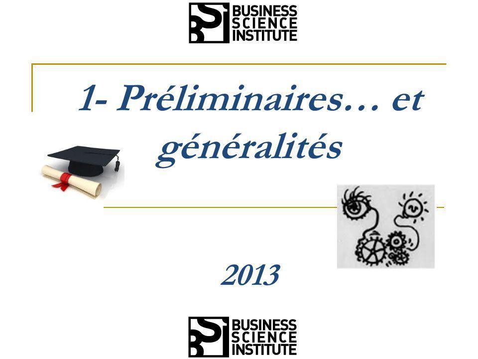 1- Préliminaires… et généralités 2013