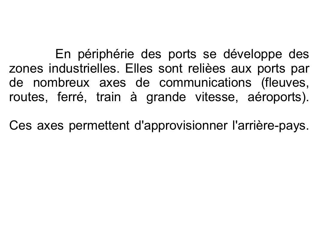 En périphérie des ports se développe des zones industrielles